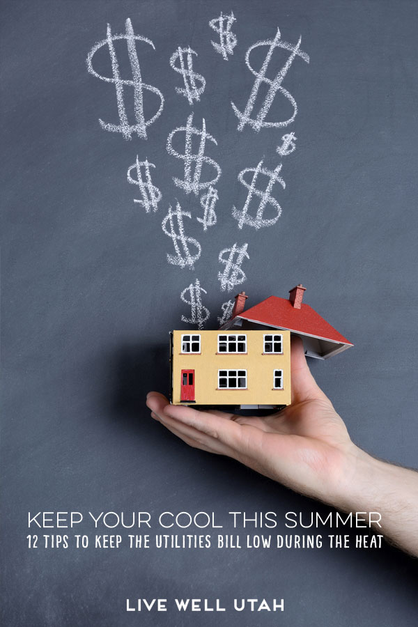 Keep Your Cool This Summer. 12 tips to keep the utilities bill low during the heat.