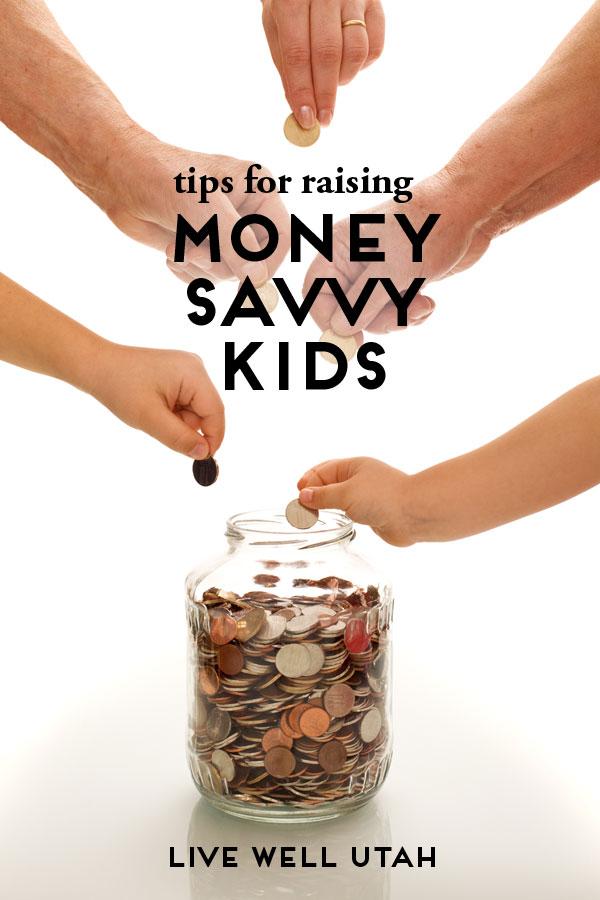Tips for Raising Money Savvy Kids.