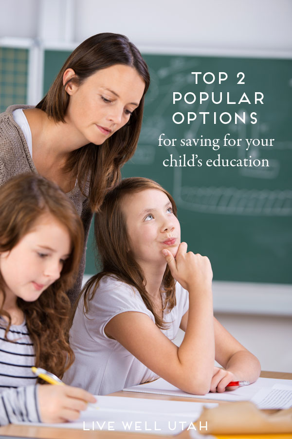 Top 2 Popular Options for Saving for Your Child's Education