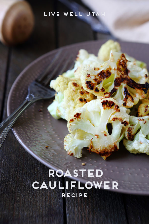 Roasted Cauliflower Recipe | Live Well Utah