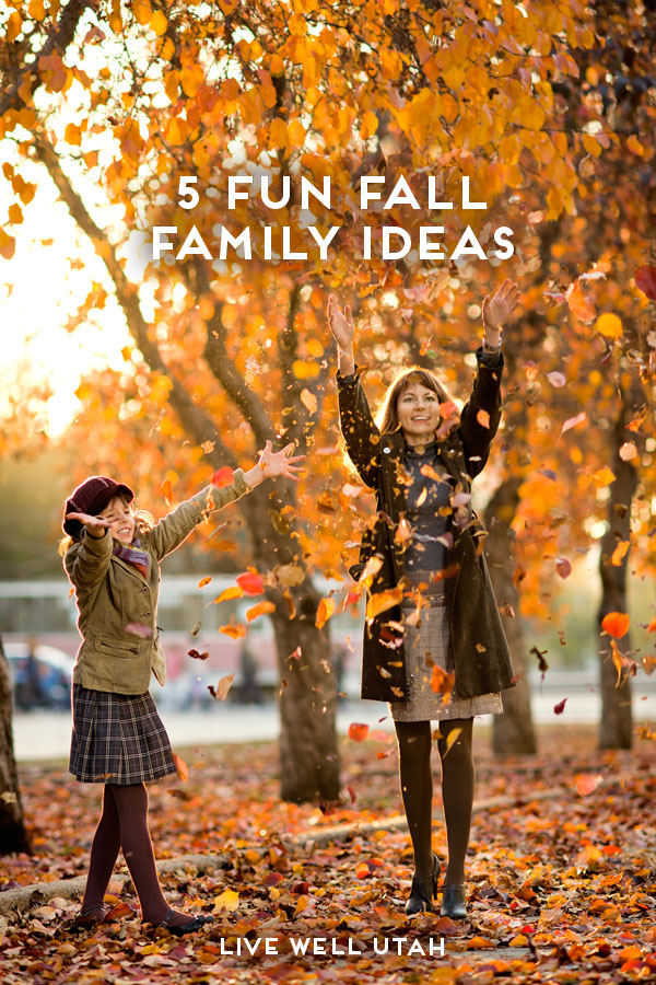 5 Fun Fall Family Ideas | Live Well Utah