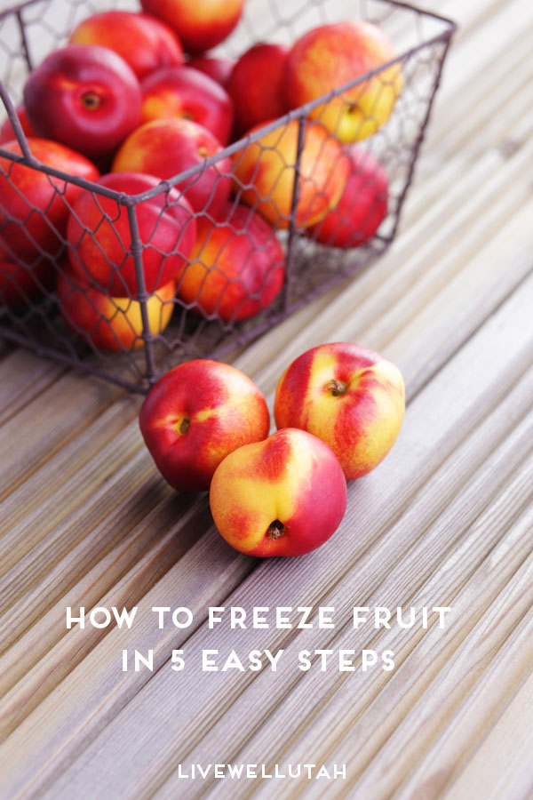 How To Freeze Fruit in 5 Easy Steps | Live Well Utah