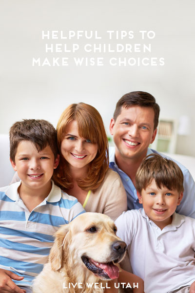 Helpful Tips to Help Children Make Wise Choices