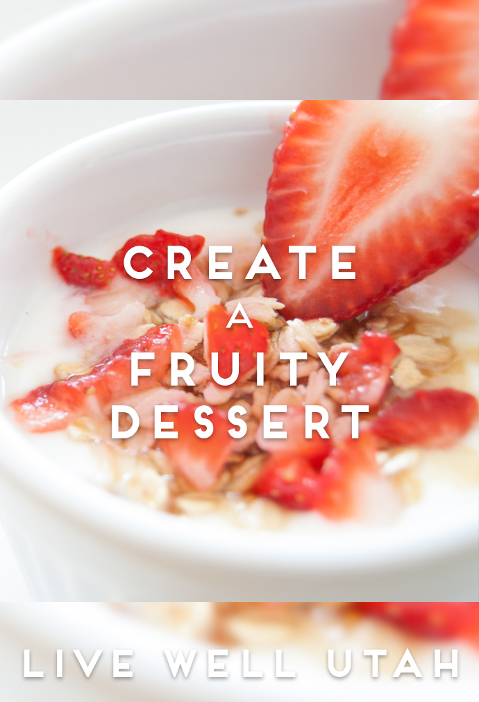Create a Fruity Dessert